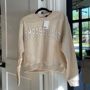NWT Compassionate Sweatshirt